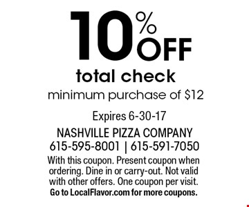 10% Off total check minimum purchase of $12. With this coupon. Present coupon when ordering. Dine in or carry-out. Not valid with other offers. One coupon per visit. Go to LocalFlavor.com for more coupons.Expires 6-30-17