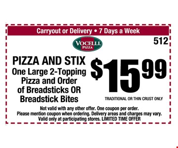 Pizza and stix one large 2-topping pizza and order of breadsticks OR Breadsticks BITES $15.99
