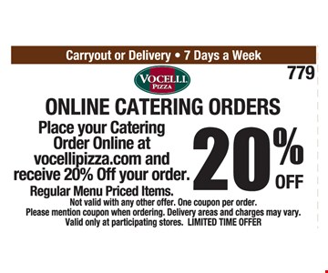 Place your Catering Order Online at vocellipizza.com and receive 20% off your order