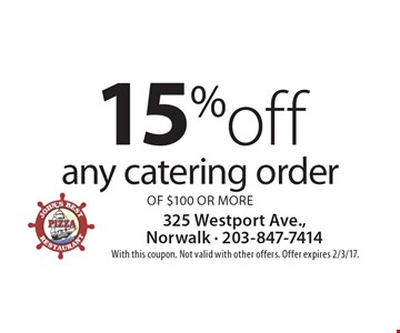15%off any catering order of $100 or more. With this coupon. Not valid with other offers. Offer expires 2/3/17.