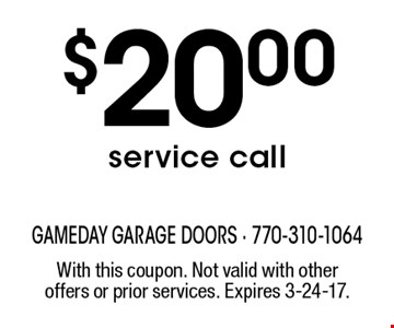 $20.00 service call. With this coupon. Not valid with other offers or prior services. Expires 3-24-17.