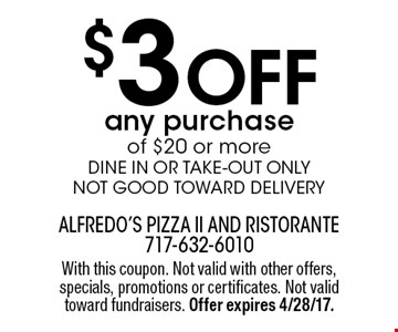 $3 off any purchase of $20 or more. Dine in or take-out only. Not good toward delivery. With this coupon. Not valid with other offers, specials, promotions or certificates. Not valid toward fundraisers. Offer expires 4/28/17.