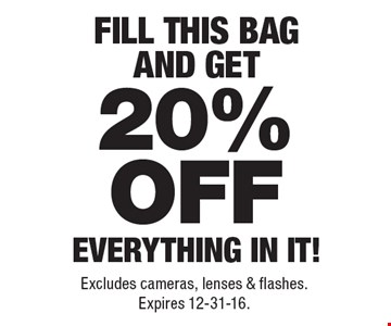 FILL THIS BAG AND GET 20% OFF EVERYTHING IN IT! Excludes cameras, lenses & flashes. Expires 12-31-16.