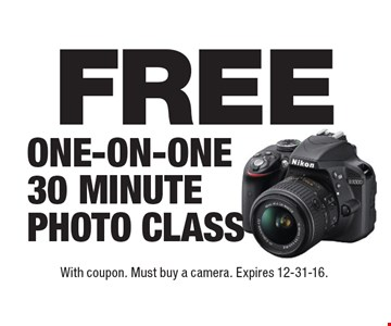FREE ONE-ON-ONE 30 MINUTE PHOTO CLASS. With coupon. Must buy a camera. Expires 12-31-16.