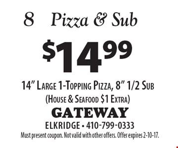 Pizza & sub - $14.99 14