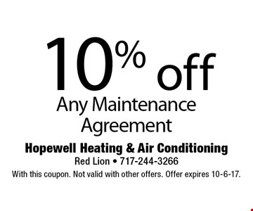 10% off Any Maintenance Agreement. With this coupon. Not valid with other offers. Offer expires 10-6-17.