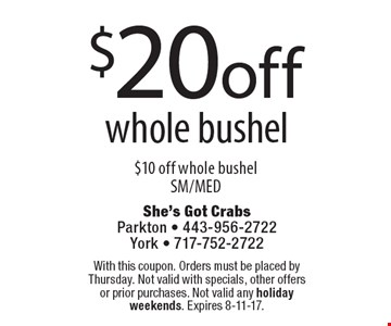 $20 off whole bushel. $10 off whole bushel sm/med. With this coupon. Orders must be placed by Thursday. Not valid with specials, other offers or prior purchases. Not valid any holiday weekends. Expires 8-11-17.