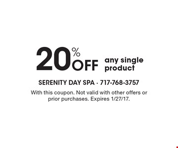 20% Off any single product. With this coupon. Not valid with other offers or prior purchases. Expires 1/27/17.