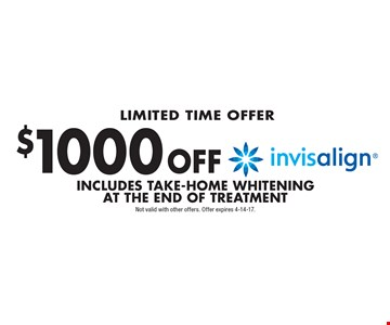 Limited Time Offer $1000 off invisalign. Includes Take-Home Whitening At The End Of Treatment. Not valid with other offers. Offer expires 4-14-17.