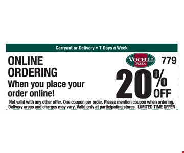 20% Off Online Ordering when you place your order online! Not valid with any other offer. One coupon per order. Please mention coupon when ordering. Delivery areas and charges may vary. Valid only at participating stores. Limited time offer.