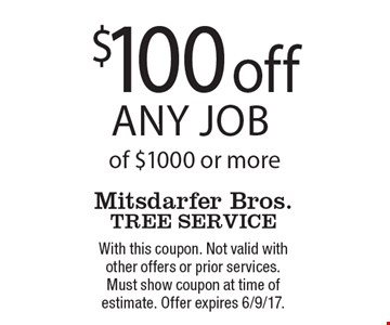 $100 off any job of $1000 or more. With this coupon. Not valid with other offers or prior services. Must show coupon at time of estimate. Offer expires 6/9/17.