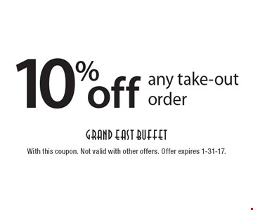 10% off any take-out order. With this coupon. Not valid with other offers. Offer expires 1-31-17.