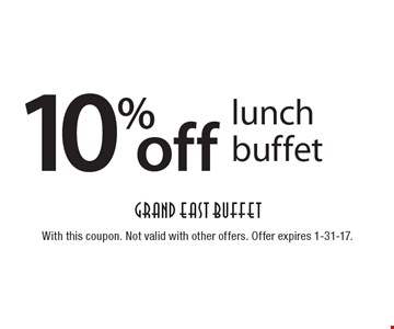10% off lunch buffet. With this coupon. Not valid with other offers. Offer expires 1-31-17.