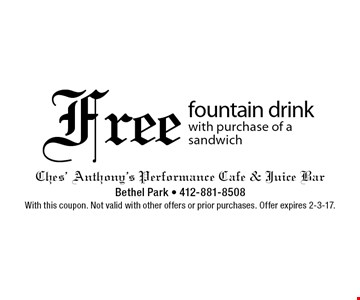 Free fountain drink with purchase of a sandwich. With this coupon. Not valid with other offers or prior purchases. Offer expires 2-3-17.