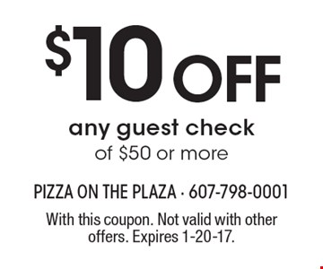 $10 off any guest check of $50 or more. With this coupon. Not valid with other offers. Expires 1-20-17.