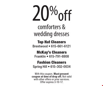 20%off comforters &wedding dresses. With this coupon. Must present coupon at time of drop off. Not valid with other offers or prior services. Offer expires 3-10-17.