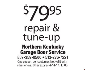$79.95 repair & tune-up. One coupon per customer. Not valid with other offers. Offer expires 4-14-17. LF03