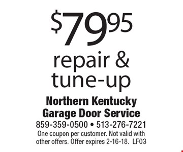 $79.95 repair & tune-up. One coupon per customer. Not valid with other offers. Offer expires 2-16-18. LF03