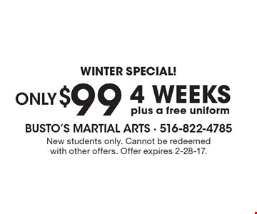 Only $99 for 4 weeks plus a free uniform. New students only. Cannot be redeemed with other offers. Offer expires 2-28-17.