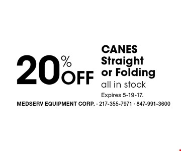 20% Off CANES Straight or Folding all in stock . Expires 5-19-17.
