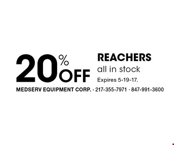 20% Off REACHERS all in stock . Expires 5-19-17.