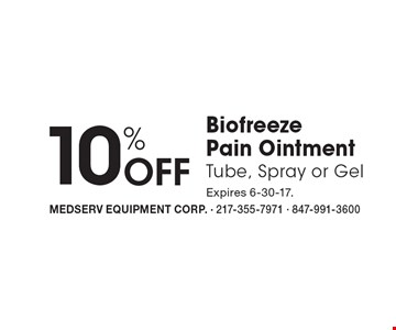 10% Off Biofreeze Pain Ointment Tube, Spray or Gel. Expires 6-30-17.