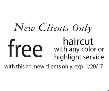 New Clients Only free haircut with any color or highlight service. with this ad. new clients only. exp. 1/20/17.