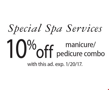 Special Spa Services 10%off manicure/pedicure combo. with this ad. exp. 1/20/17.