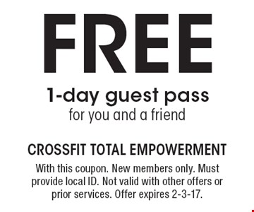 Free 1-day guest pass for you and a friend. With this coupon. New members only. Must provide local ID. Not valid with other offers or prior services. Offer expires 2-3-17.