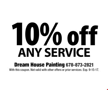 10% off Any Service. With this coupon. Not valid with other offers or prior services. Exp. 9-15-17.