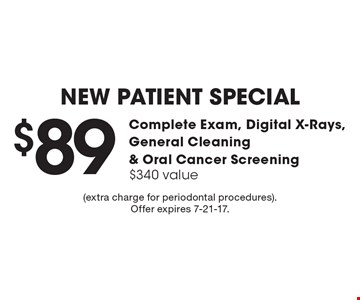 $89 New Patient Special - Complete Exam, Digital X-Rays, General Cleaning & Oral Cancer Screening. $340 value. Extra charge for periodontal procedures. Offer expires 7-21-17.