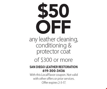 $50off any leather cleaning, conditioning & protector coat of $300 or more. With this LocalFlavor coupon. Not valid with other offers or prior services. Offer expires 2-3-17.