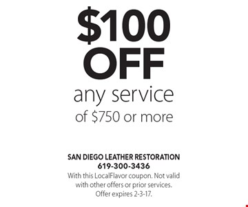 $100off any service of $750 or more. With this LocalFlavor coupon. Not valid with other offers or prior services. Offer expires 2-3-17.