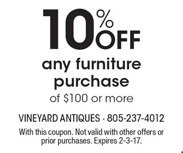 10% OFF any furniture purchase of $100 or more. With this coupon. Not valid with other offers or prior purchases. Expires 2-3-17.