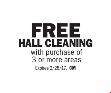 Free Hall Cleaning with purchase of 3 or more areas. Expires 2/28/17.CM
