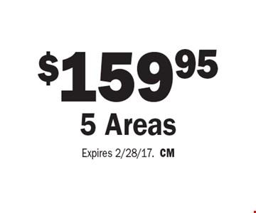 $159.95 5 Areas. Expires 2/28/17. CM