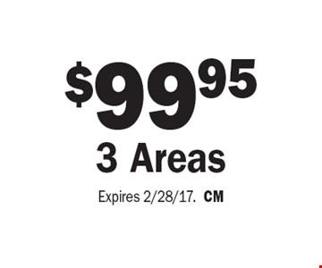 $99.95 3 Areas. Expires 2/28/17.CM