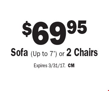 $69.95 FOr Sofa (Up to 7') or 2 Chairs Cleaned. Expires 3/31/17. CM