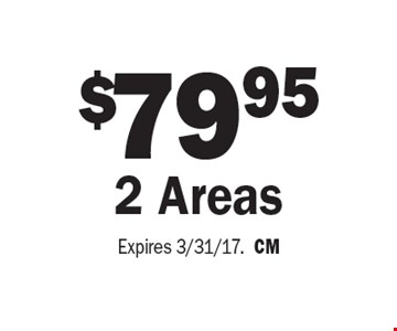 $79.95 For 2 Areas Cleaned. Expires 3/31/17. CM