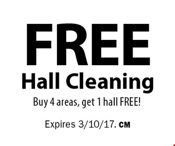 Free Hall Cleaning. Buy 4 areas, get 1 hall FREE! Expires 3/10/17. CM