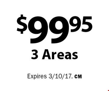 $99.95 3 Areas. Expires 3/10/17. CM
