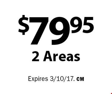 $79.95 2 Areas. Expires 3/10/17. CM