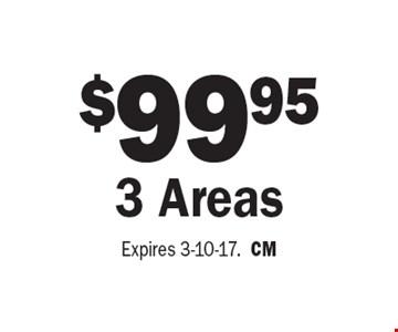 $99.95 3 Areas. Expires 3-10-17. CM