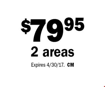 $79.95 2 areas. Expires 4/30/17.CM