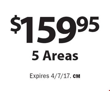 $159.95 5 Areas. Expires 4/7/17. CM