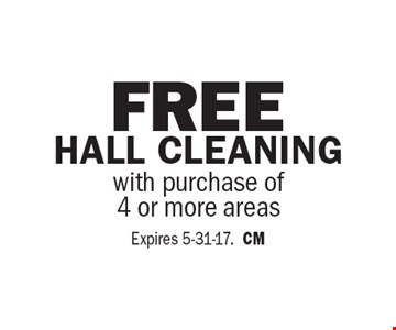 Free Hall Cleaning with purchase of 4 or more areas. Expires 5-31-17. CM