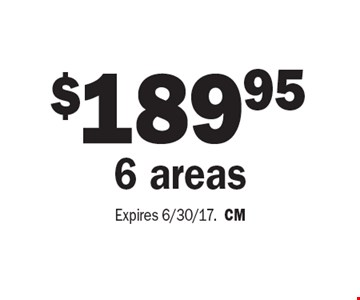 $189.95 6 Areas . Expires 6/30/17.CM
