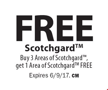 Free Scotchgard. Buy 3 Areas of Scotchgard, get 1 Area of Scotchgard free. Expires 6/9/17. CM