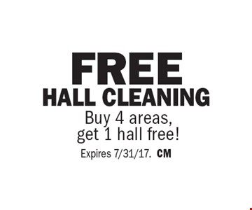 Free hall cleaning. Buy 4 areas,get 1 hall free! Expires 7/31/17.CM