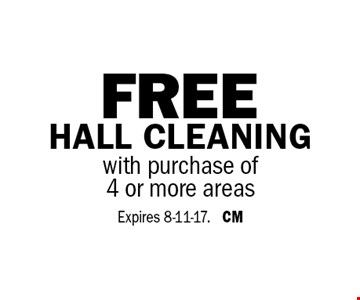 Free Hall Cleaning with purchase of 4 or more areas. Expires 8-11-17. CM